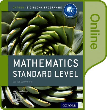 IB Mathematics Standard Level Online Course Book: Oxford IB Diploma Programme