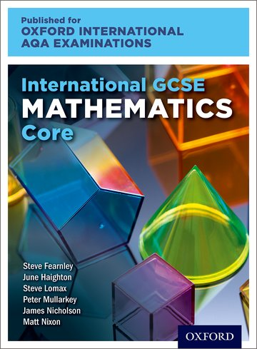 International GCSE Mathematics Core Level for Oxford International AQA Examinations