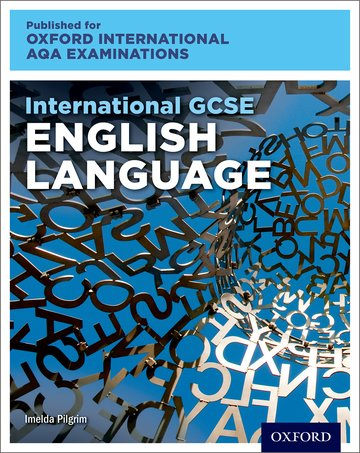 International GCSE English Language for Oxford International AQA Examinations