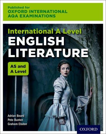 International AS & A Level English Literature for Oxford International AQA Examinations