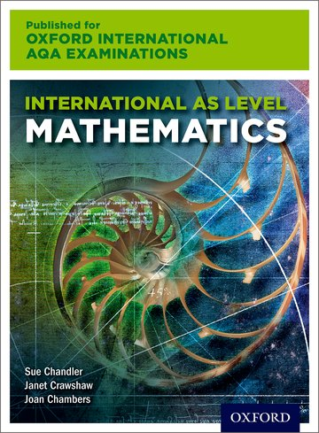 International AS Level Mathematics for Oxford International AQA Examinations