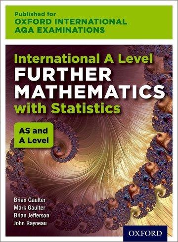 International AS & A Level Further Mathematics for Oxford International AQA Examinations With Statistics