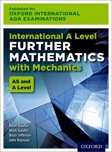 International AS & A Level Further Mathematics for Oxford International AQA Examinations With Mechanics