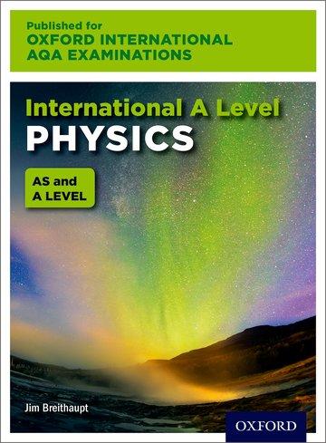 International AS & A Level Physics for Oxford International AQA Examinations