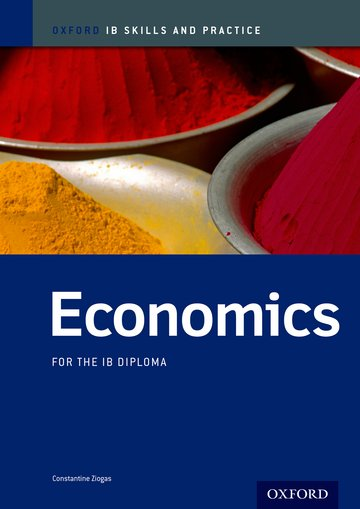 Economics Skills and Practice: Oxford IB Diploma Programme