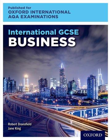 International GCSE Business for Oxford International AQA Examinations