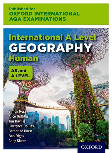 International AS & A Level Human Geography for Oxford International AQA Examinations