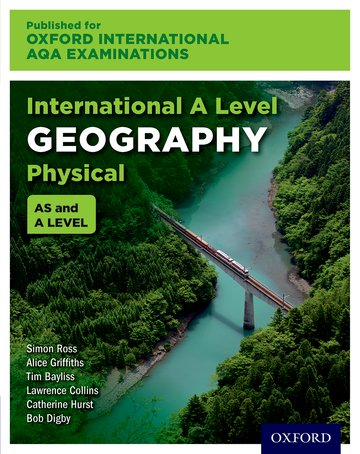 International AS & A Level Physical Geography for Oxford International AQA Examinations