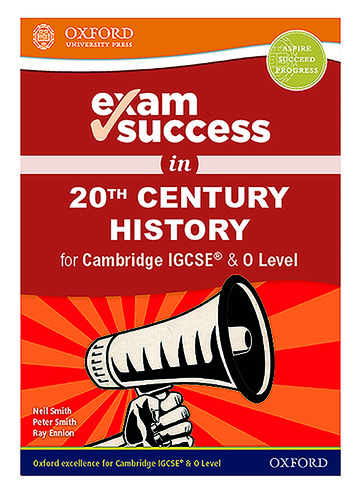 Exam Success in 20th Century History for IGCSE & O Level