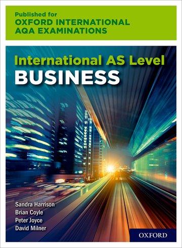 International AS Level Business for Oxford International AQA Examinations