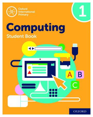 Oxford International Primary Computing Student Book 1