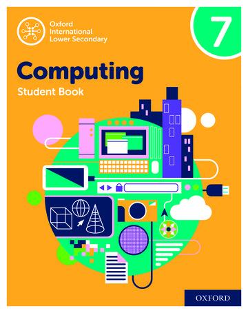 Oxford International Lower Secondary Computing Student Book 7