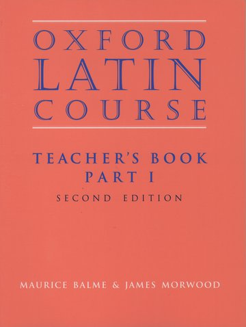 Oxford Latin Course: Part I: Teacher's Book