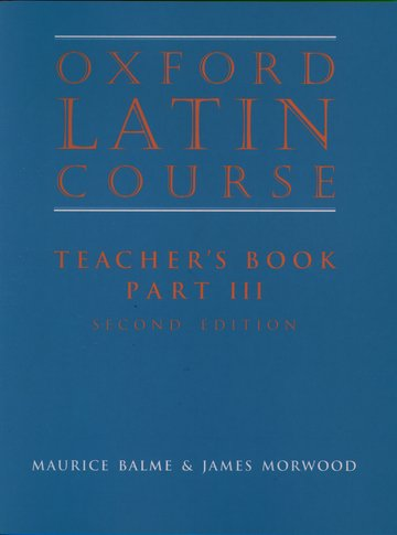 Oxford Latin Course:: Part III: Teacher's Book