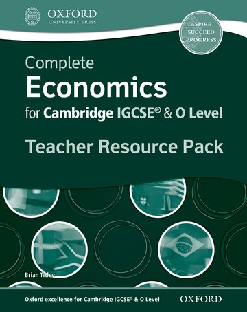 Complete Economics for IGCSE and O-Level Teacher Resource Pack