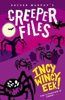 Creeper Files: Incy, Wincy Eek!