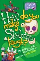 How Do You Make a Skeleton Laugh?