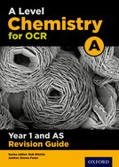 A Level Chemistry for OCR A Year 1/AS Revision Guide
