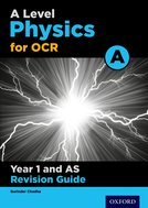A Level Physics for OCR A Year 1/AS Revision Guide