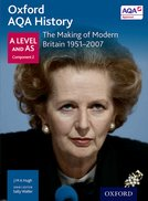 Oxford AQA History for A Level: The Making of Modern Britain 1951-2007 Student Book