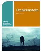 Oxford Literature Companions: Frankenstein