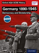 Oxford AQA History for GCSE: Germany 1890-1945: Democracy and Dictatorship Student Book