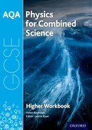 AQA GCSE Physics for Combined Science Workbook: Higher