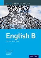 English B Skills and Practice: Oxford IB Diploma Programme