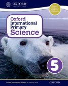 Oxford International Primary Science: Stage 5: Age 9-10: Student Workbook 5