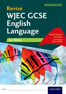 WJEC GCSE English Language Revision Workbook (for Wales)