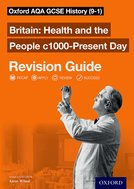 Britain: Health and the People c1000-Present Day Revision Guide