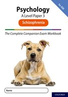 The Complete Companions: A Level Psychology: Paper 3 Exam Workbooks for AQA: Shizophrenia