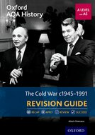 Oxford AQA History for A Level: The Cold War 1945-1991 Revision Guide