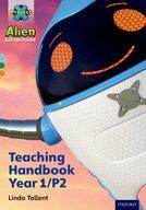 Project X Alien Adventures: Project X Alien Adventures: Teaching Handbook Year 1/P2