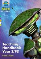 Project X Alien Adventures: Project X Alien Adventures: Teaching Handbook Year 2/P3