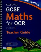 Oxford GCSE Maths for OCR Foundation Teacher's Guide