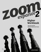 ZOOM Español Higher Workbook 2