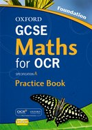 Oxford GCSE Maths for OCR Foundation Practice Book and CD-ROM