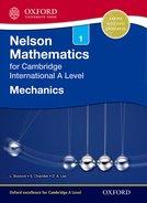 Nelson Mechanics 1 for Cambridge International AS & A Level Student Book