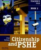 21st Century Citizenship & PSHE: Teacher File Book 2