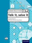 Talk it, solve it - Reasoning Skills in Maths Yrs 3 & 4