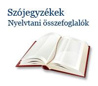 Szójegyzékek nyelvtani összefoglalók