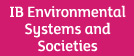 IB Environmental Systems and Societies- engaging learners