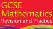 GCSE Mathematics: Revision & Practice 5th edition