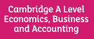 Cambridge A Level Economics, Business and Accounting