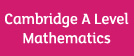 Cambridge A Level Mathematics