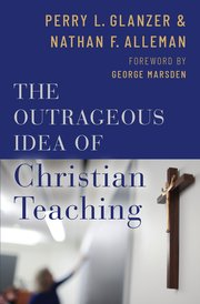 Cover for   The Outrageous Idea of Christian Teaching