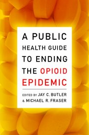 Cover for   A Public Health Guide to Ending the Opioid Epidemic