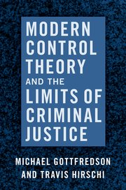 Cover for   Modern Control Theory and the Limits of Criminal Justice