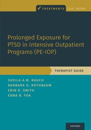 Cover for   Prolonged Exposure for PTSD in Intensive Outpatient Programs (PE-IOP)